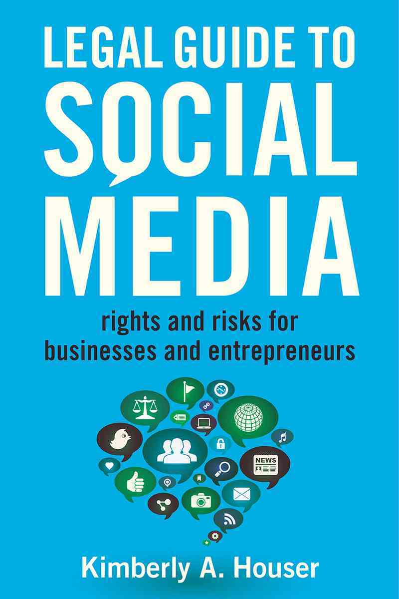 Legal Guide to Social Media By Houser, Kimberly A.
